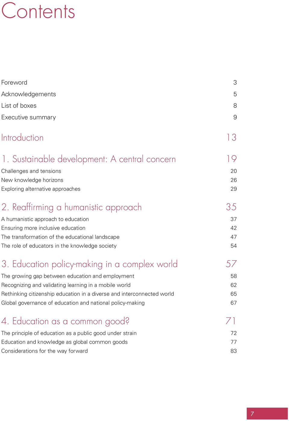 Reaffirming a humanistic approach 35 A humanistic approach to education 37 Ensuring more inclusive education 42 The transformation of the educational landscape 47 The role of educators in the