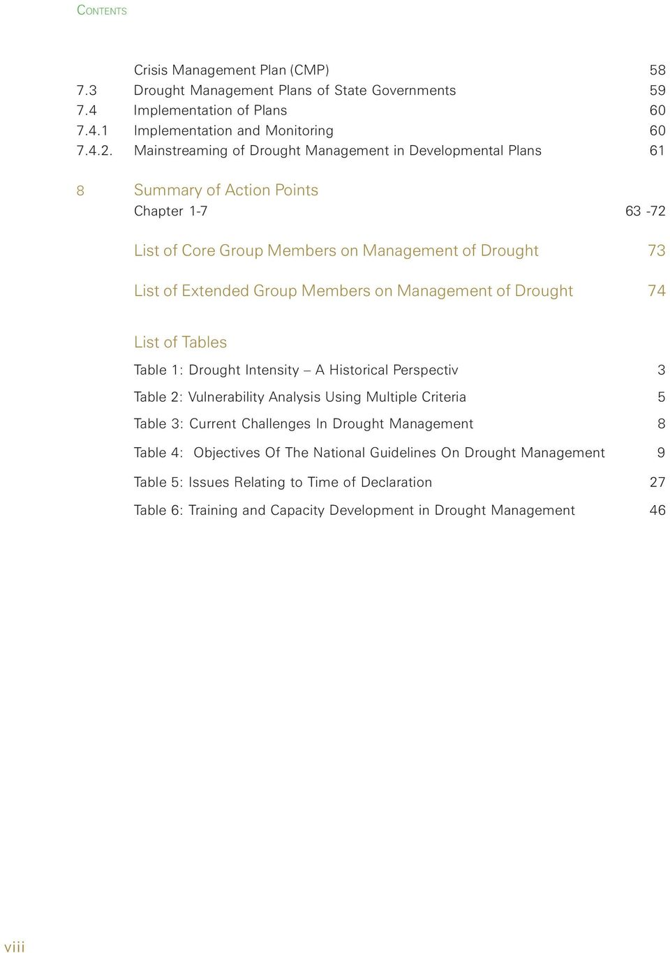 Members on Management of Drought 74 List of Tables Table 1: Drought Intensity A Historical Perspectiv 3 Table 2: Vulnerability Analysis Using Multiple Criteria 5 Table 3: Current Challenges