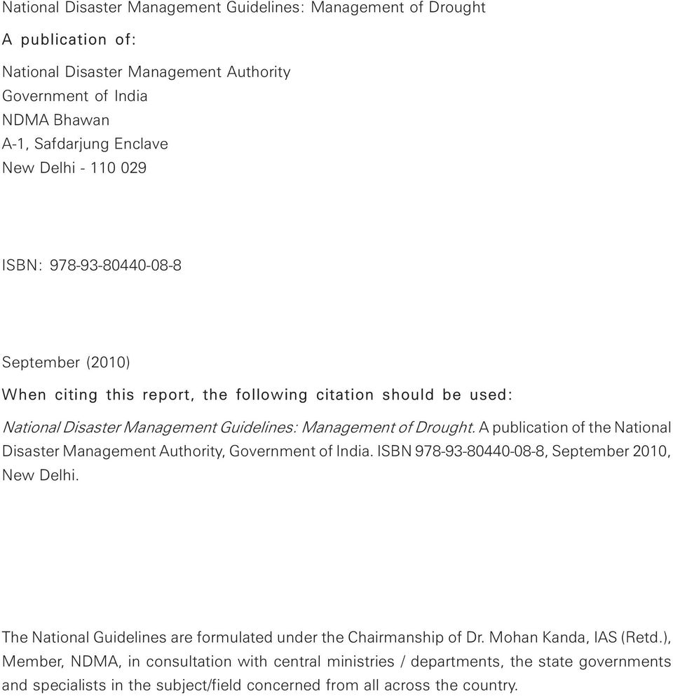 A publication of the National Disaster Management Authority, Government of India. ISBN 978-93-80440-08-8, September 2010, New Delhi.