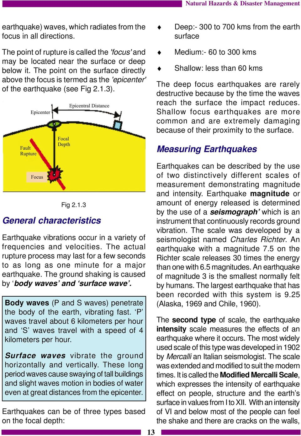 The point on the surface directly above the focus is termed as the 'epicenter' of the earthquake (see Fig 2.1.3).