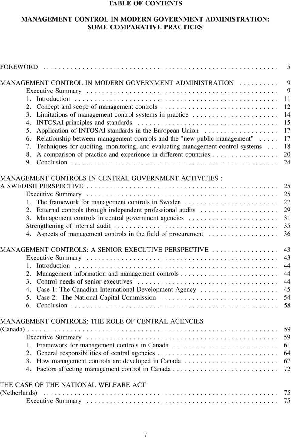 "Application of INTOSAI standards in the European Union... 17 6. Relationship between management controls and the ""new public management""... 17 7."