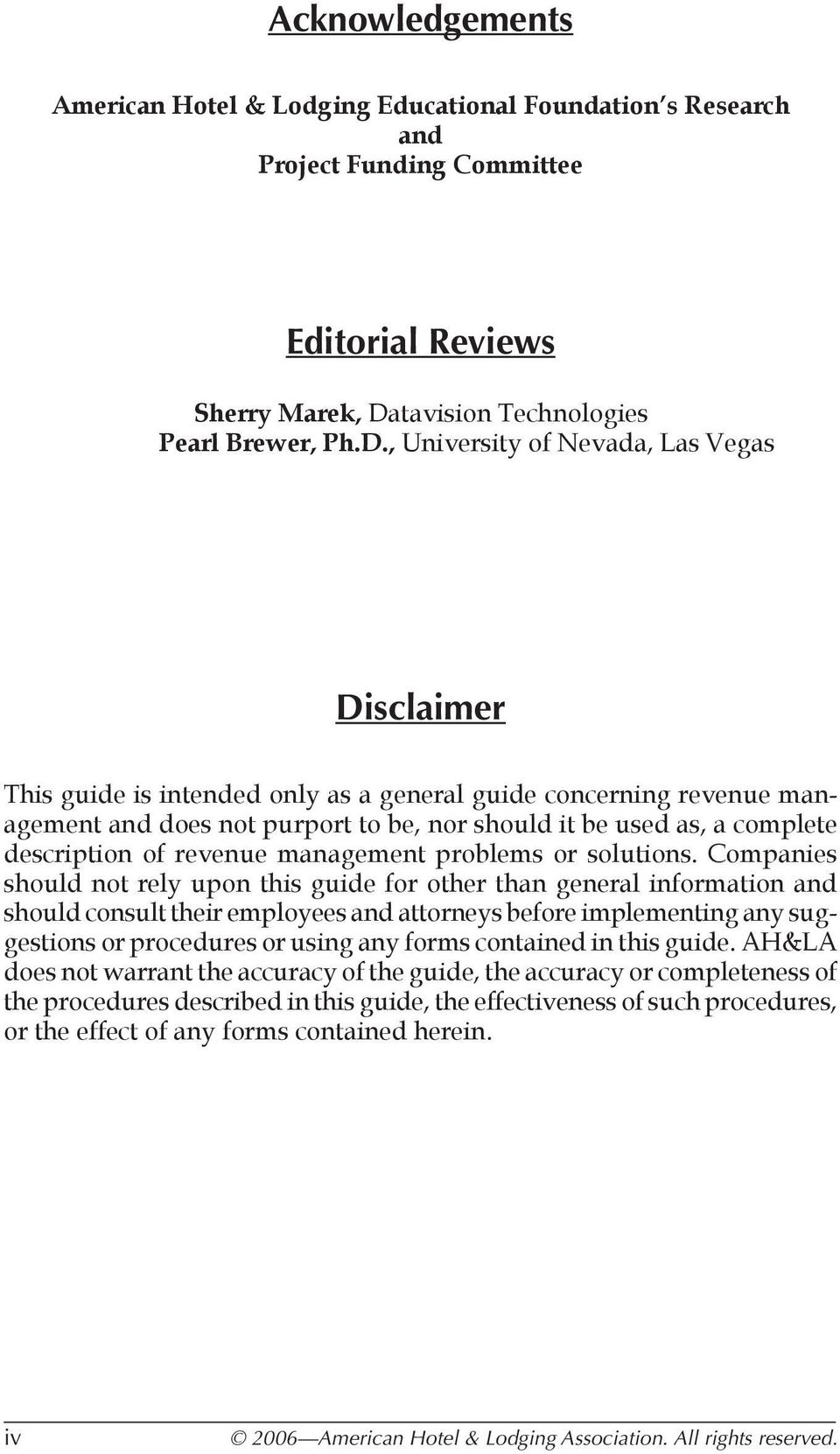 , University of Nevada, Las Vegas Disclaimer This guide is intended only as a general guide concerning revenue management and does not purport to be, nor should it be used as, a complete description