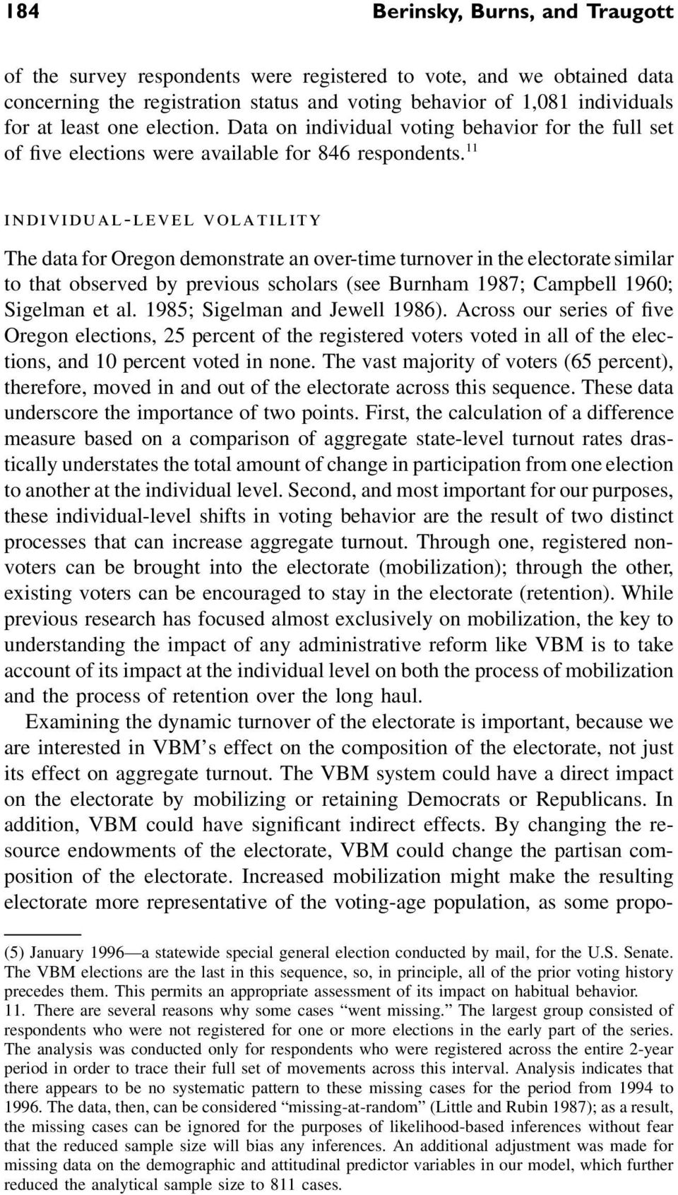 11 individual-level volatility The data for Oregon demonstrate an over-time turnover in the electorate similar to that observed by previous scholars (see Burnham 1987; Campbell 1960; Sigelman et al.