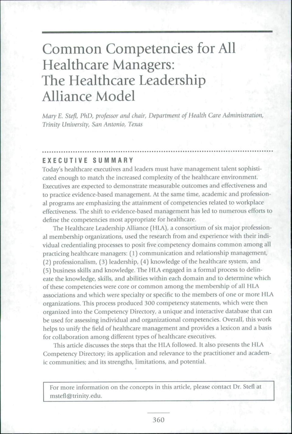 EXECUTIVE SUMMARY Today's healthcare executives and leaders must have management talent sophisticated enough to match the increased complexity of the healthcare environment.