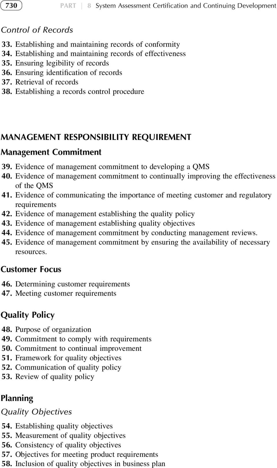 Establishing a records control procedure MANAGEMENT RESPONSIBILITY REQUIREMENT Management Commitment 39. Evidence of management commitment to developing a QMS 40.