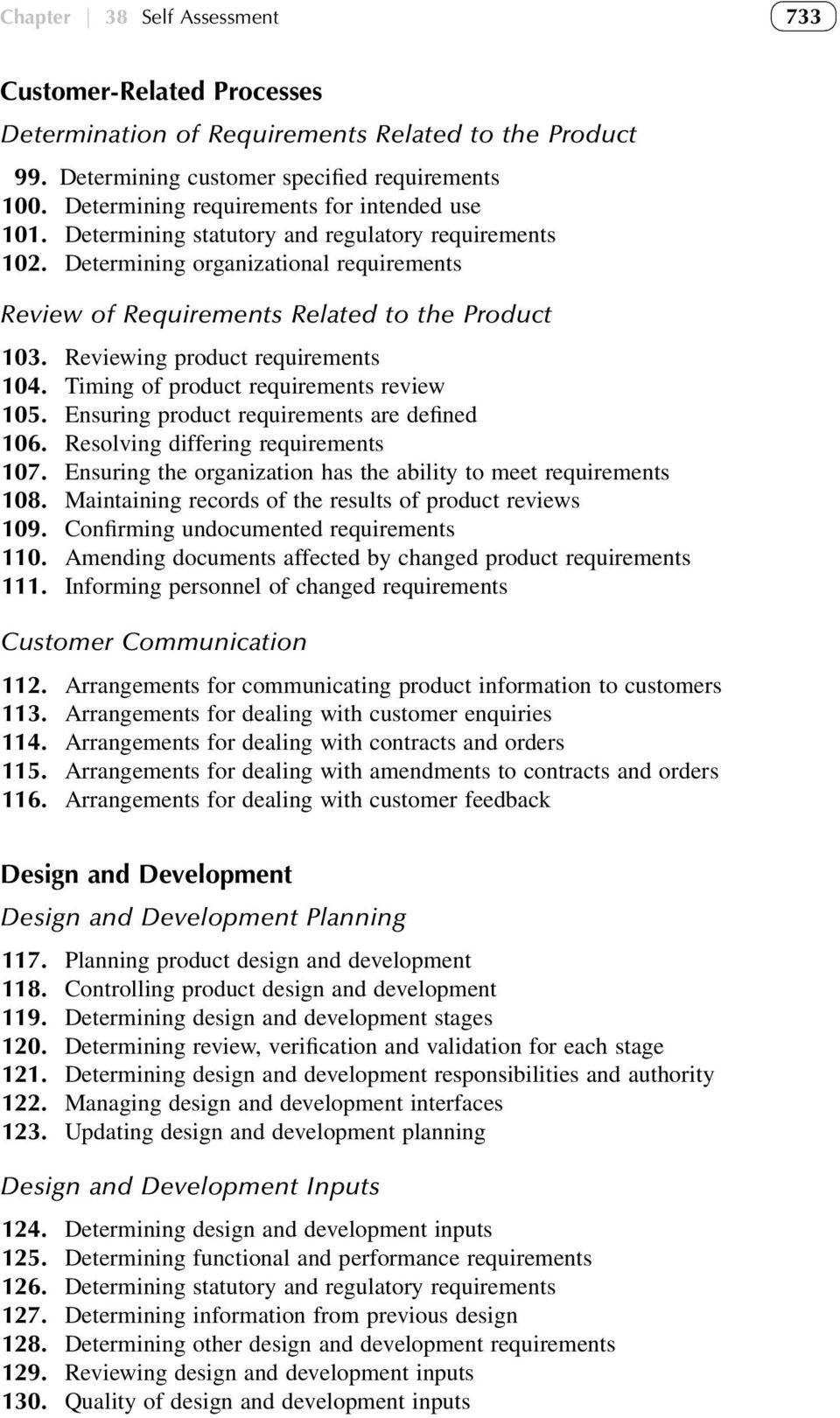 Reviewing product requirements 104. Timing of product requirements review 105. Ensuring product requirements are defined 106. Resolving differing requirements 107.