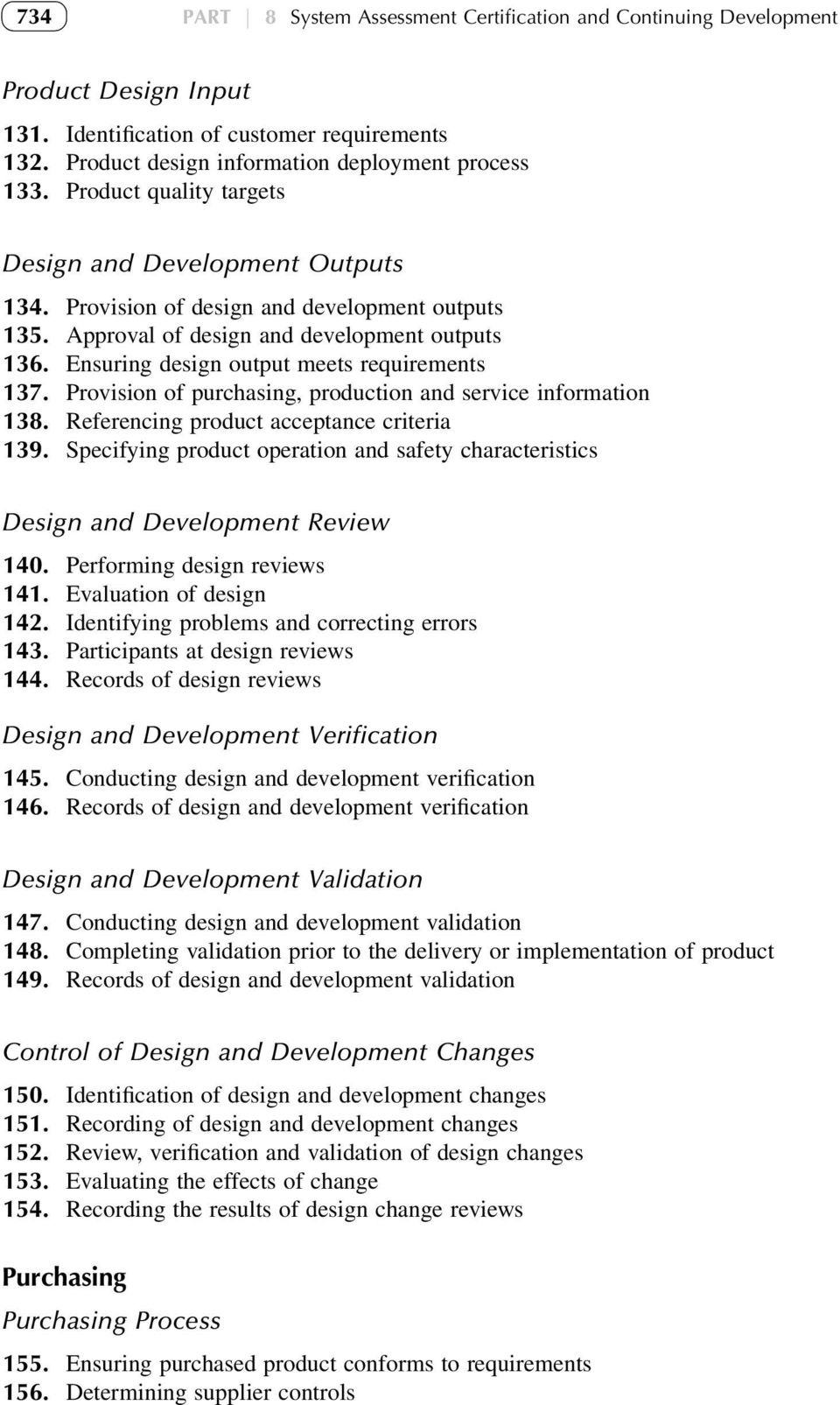 Ensuring design output meets requirements 137. Provision of purchasing, production and service information 138. Referencing product acceptance criteria 139.