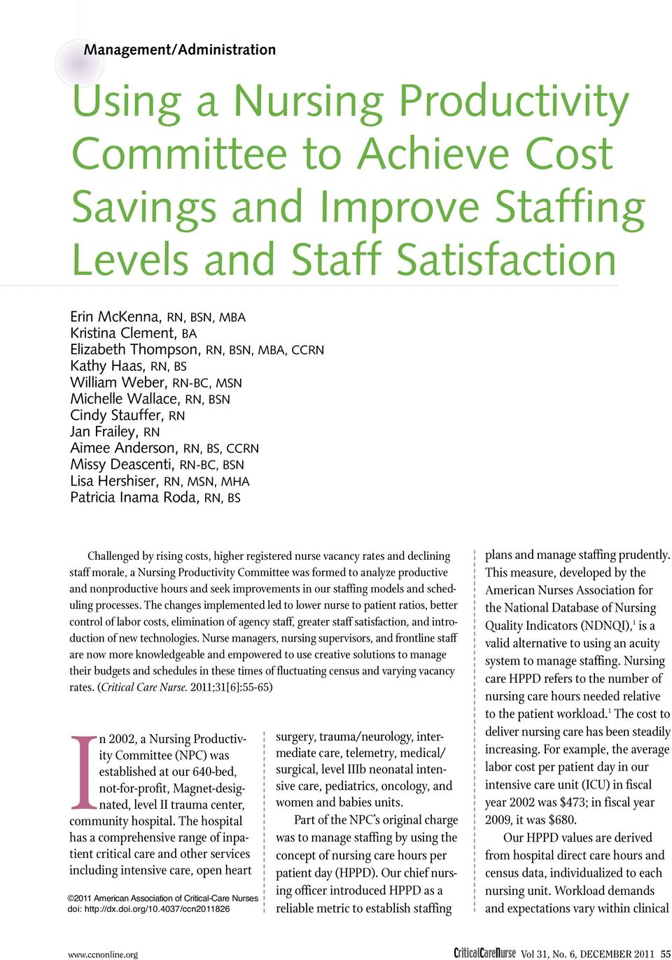 In 2002, a Nursing Productivity  Committee to Achieve Cost Savings