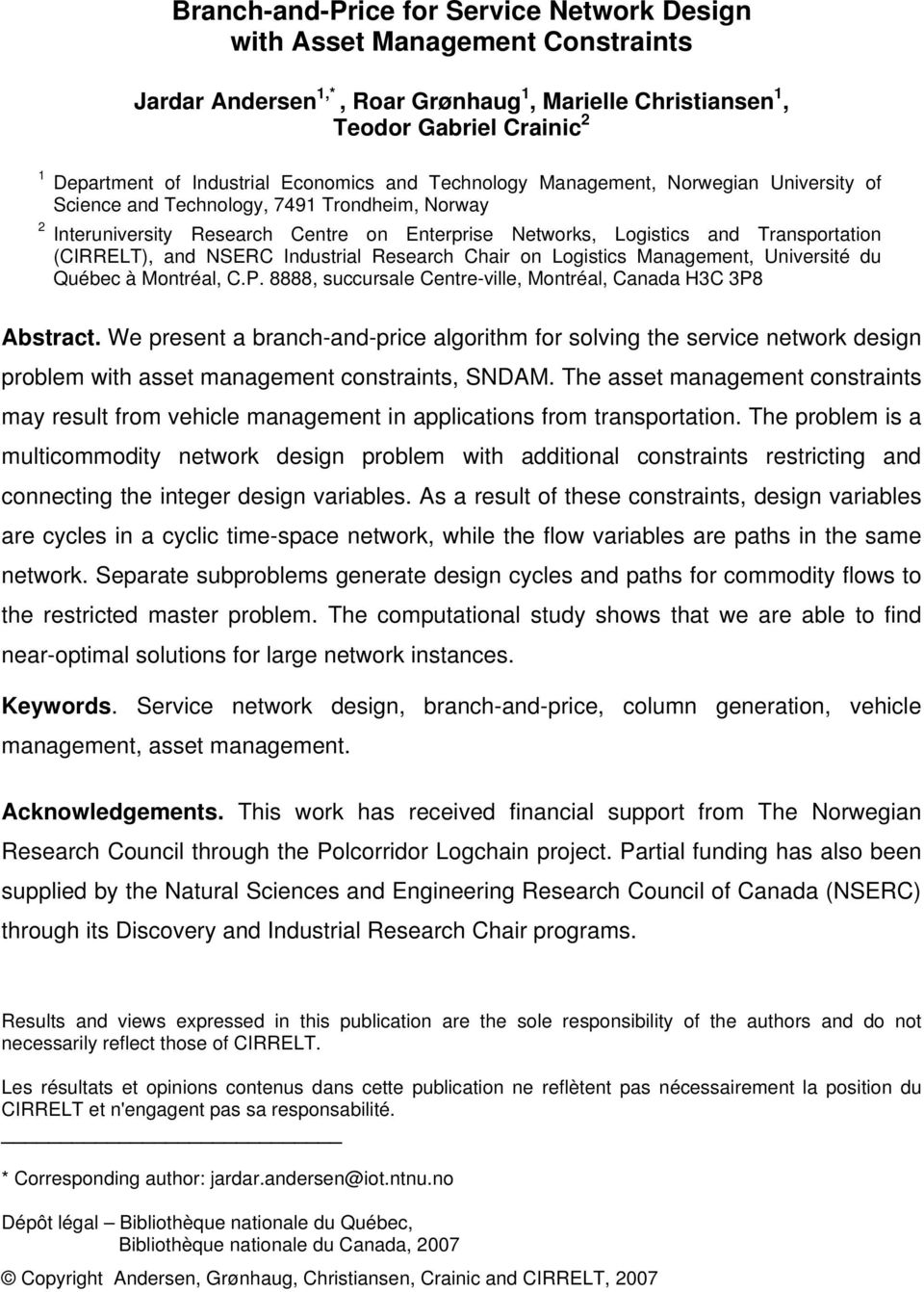 (CIRRELT), and NSERC Industrial Research Chair on Logistics Management, Université du Québec à Montréal, C.P. 8888, succursale Centre-ville, Montréal, Canada H3C 3P8 Abstract.