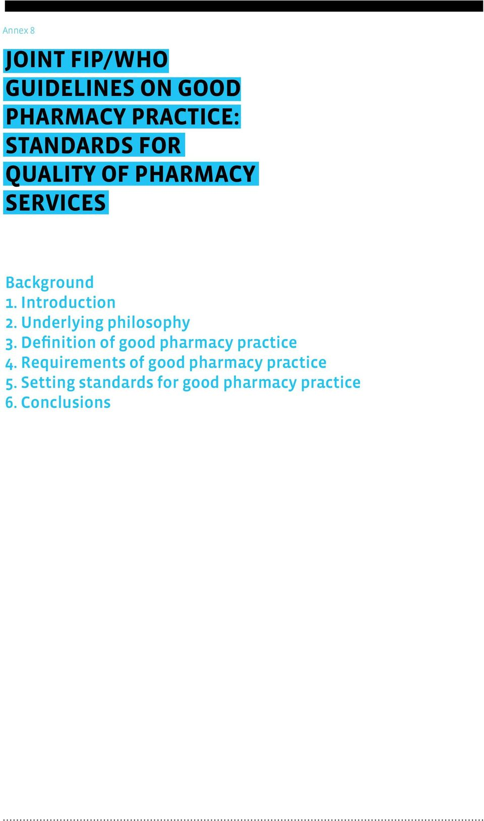 Underlying philosophy 3. Definition of good pharmacy practice 4.