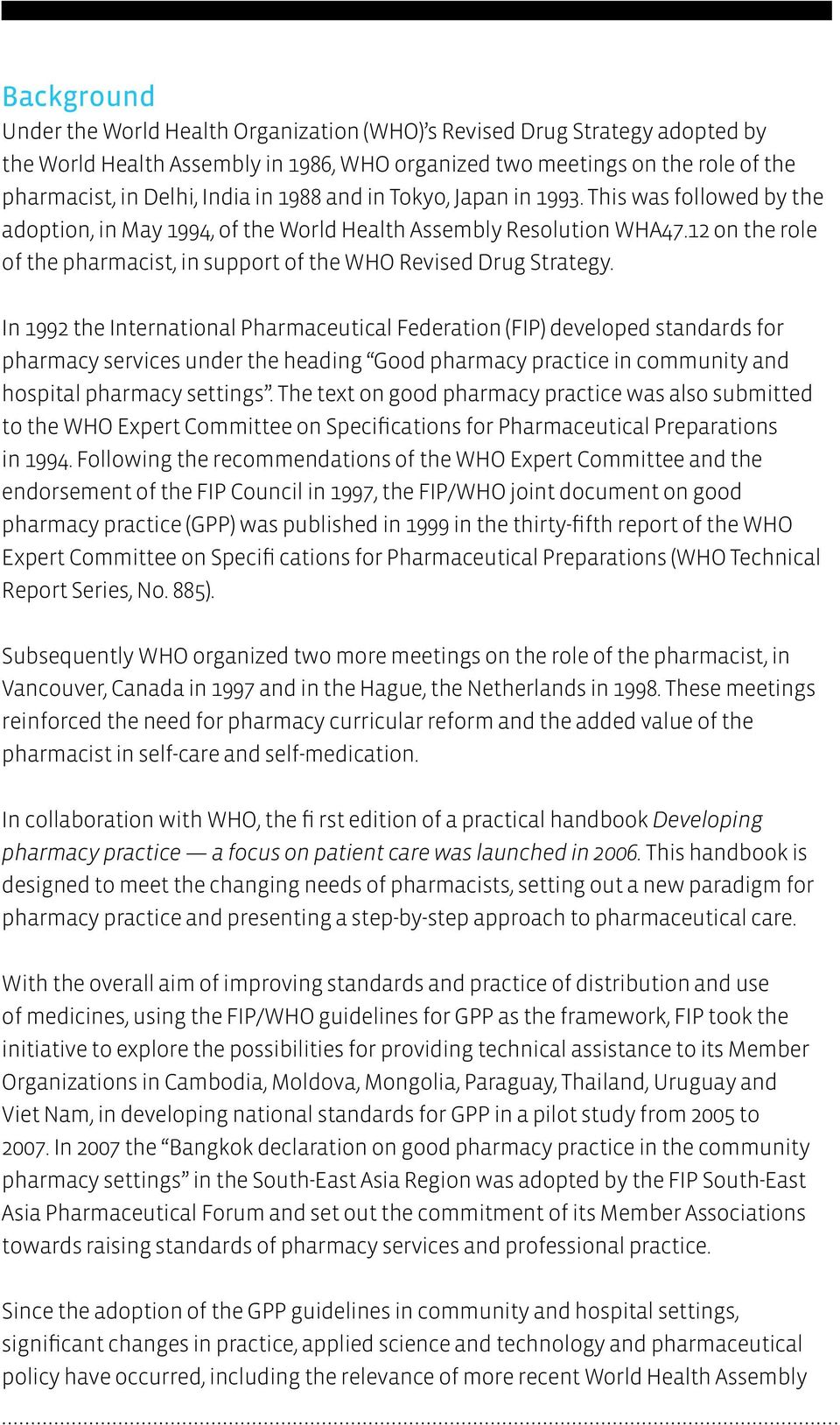 12 on the role of the pharmacist, in support of the WHO Revised Drug Strategy.