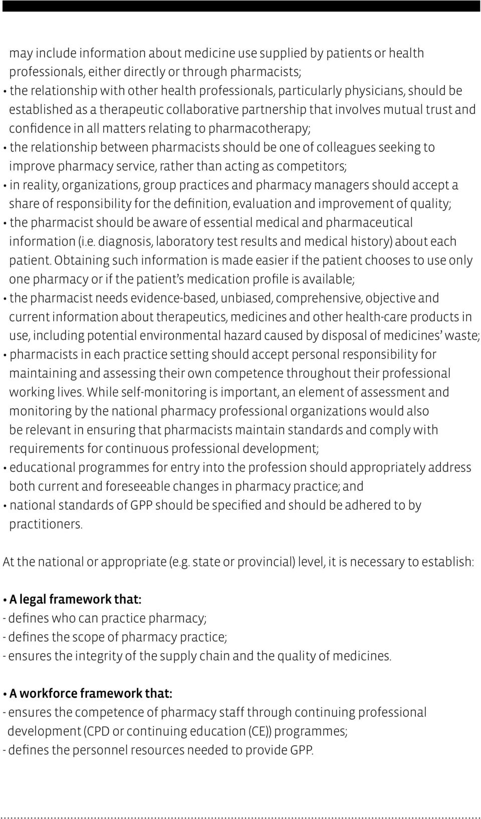 should be one of colleagues seeking to improve pharmacy service, rather than acting as competitors; in reality, organizations, group practices and pharmacy managers should accept a share of