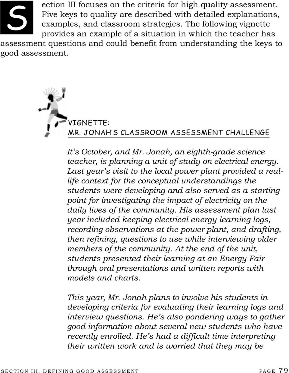 JONAH S CLASSROOM ASSESSMENT CHALLENGE It s October, and Mr. Jonah, an eighth-grade science teacher, is planning a unit of study on electrical energy.