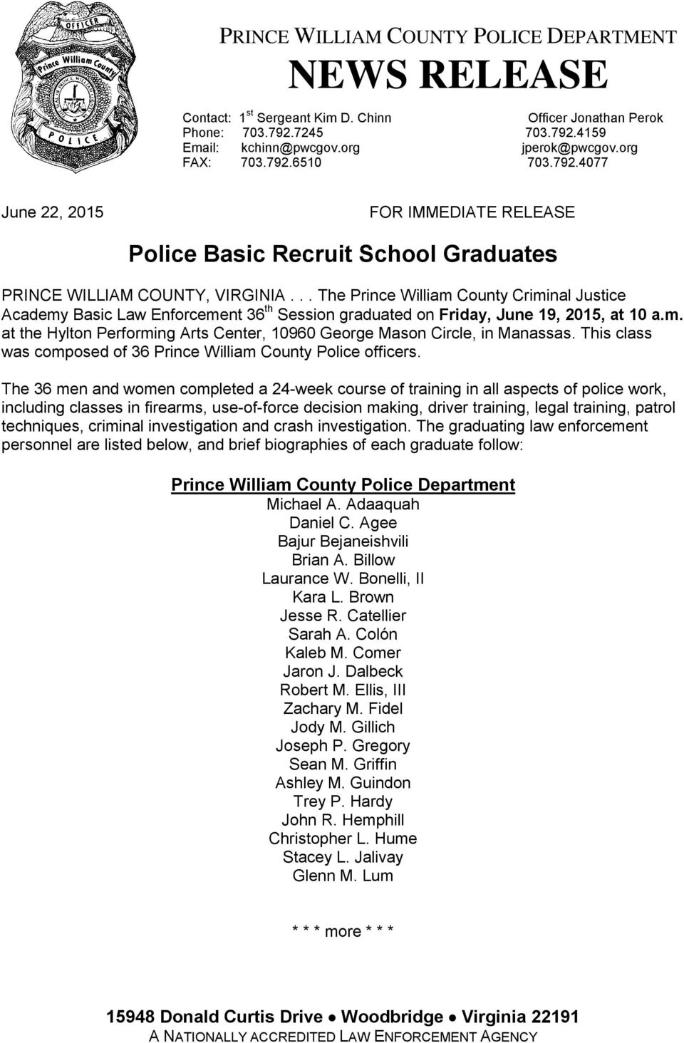 .. The Prince William County Criminal Justice Academy Basic Law Enforcement 36 th Session graduated on Friday, June 19, 2015, at 10 a.m. at the Hylton Performing Arts Center, 10960 George Mason Circle, in Manassas.