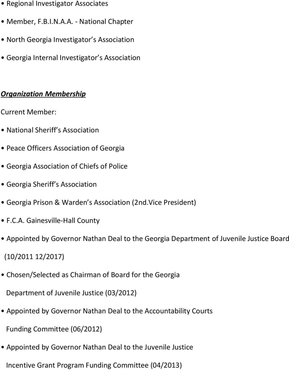 A. - National Chapter North Georgia Investigator s Association Georgia Internal Investigator s Association Organization Membership Current Member: National Sheriff s Association Peace Officers