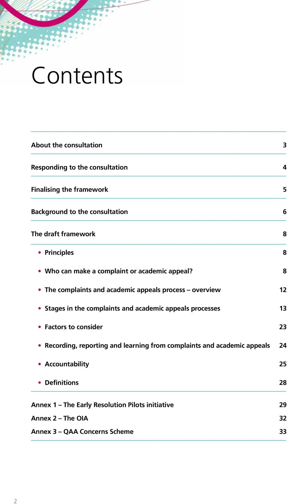 8 The complaints and academic appeals process overview 12 Stages in the complaints and academic appeals processes 13 Factors to consider