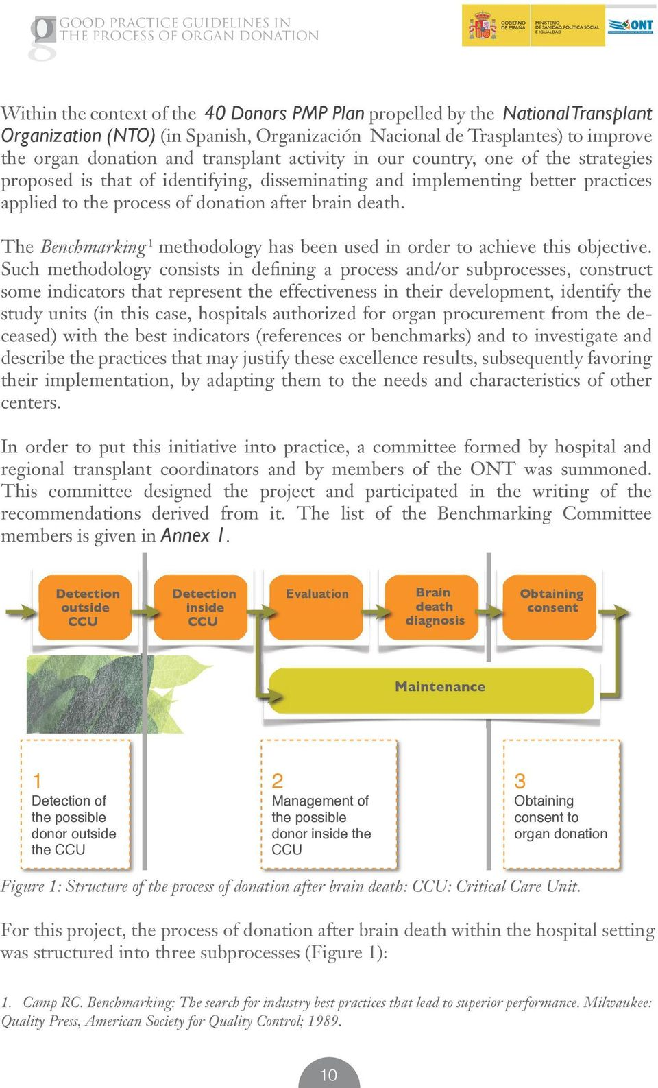 1 The Benchmarking methodology has been used in order to achieve this objective.