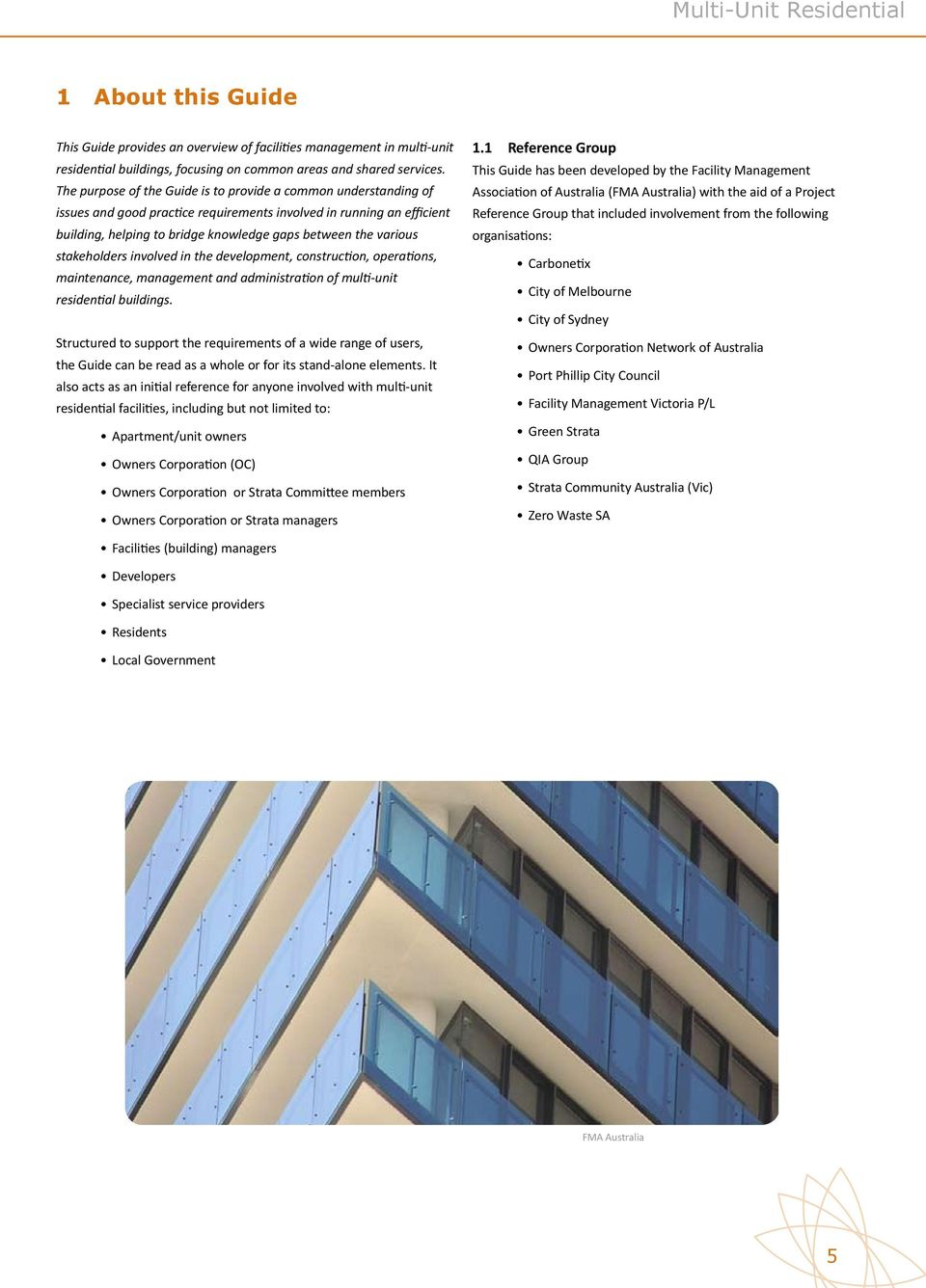 stakeholders involved in the development, construction, operations, maintenance, management and administration of multi-unit residential buildings.