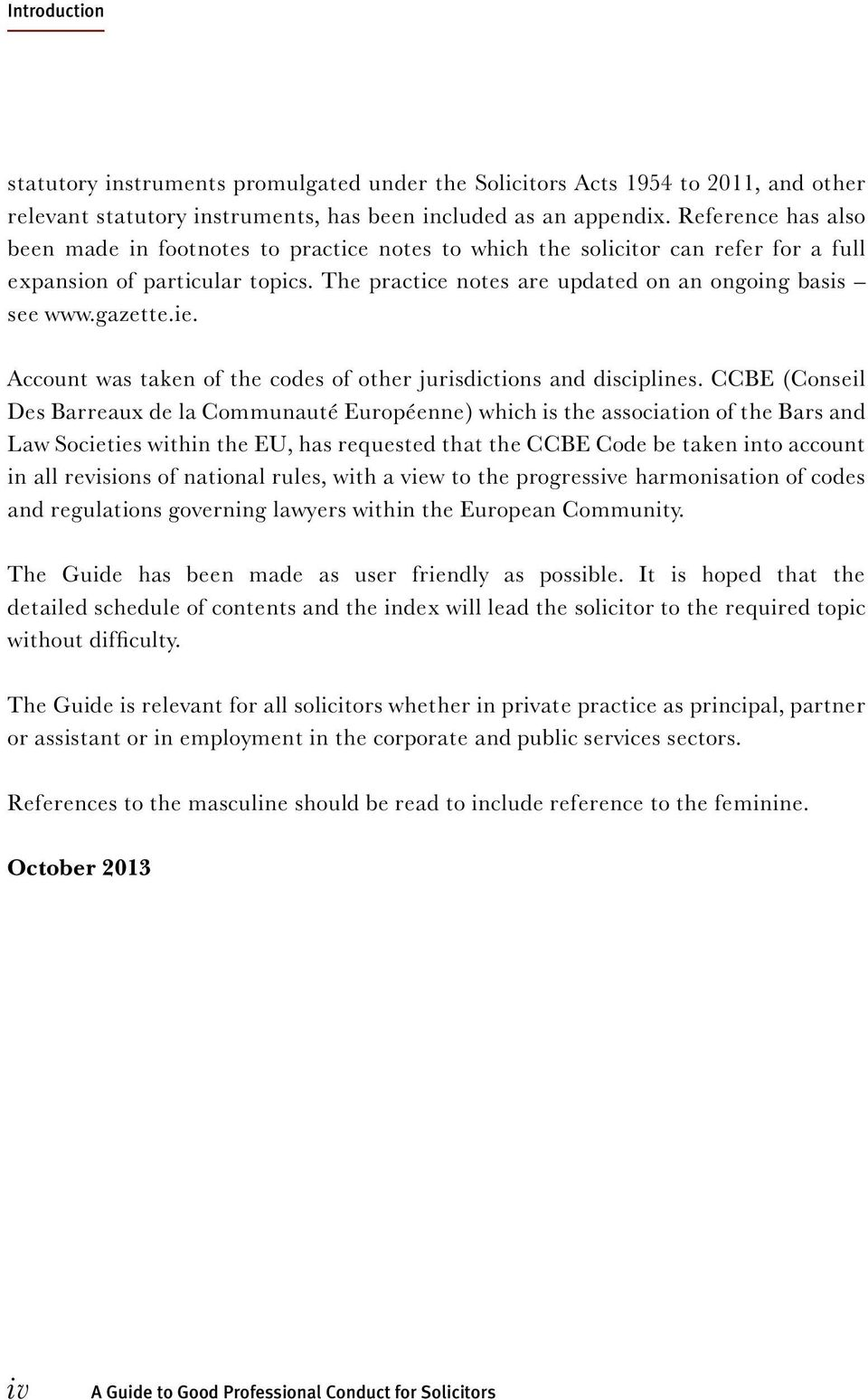 gazette.ie. Account was taken of the codes of other jurisdictions and disciplines.