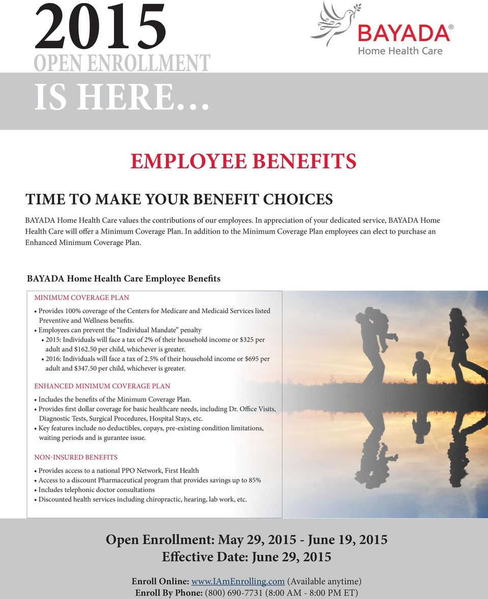 In addition to the Minimum Coverage Plan employees can elect to purchase an Enhanced Minimum Coverage Plan.