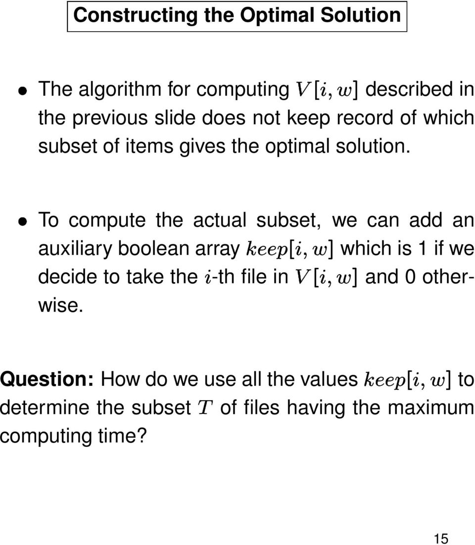 To compute the actual subset, we can add an auxiliary boolean array x#y]y(z*27 8{ 6 which is 1 if we decide to