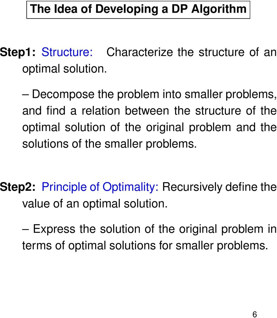 the original problem and the solutions of the smaller problems.