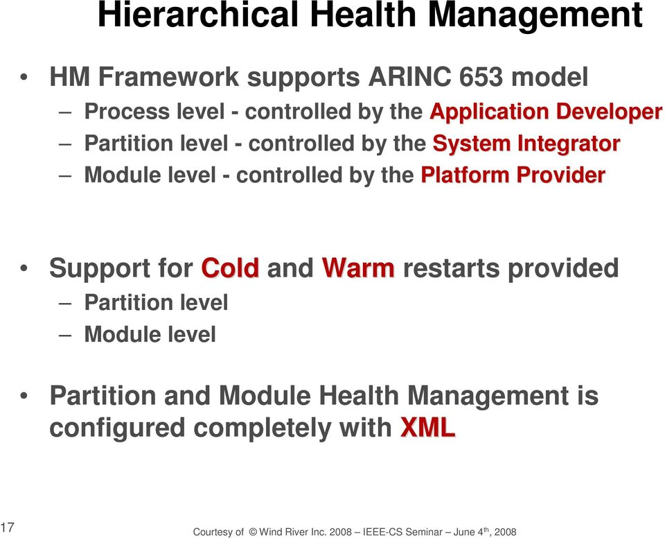 Platform Provider Support for Cold and Warm restarts provided Partition level Module level Partition and