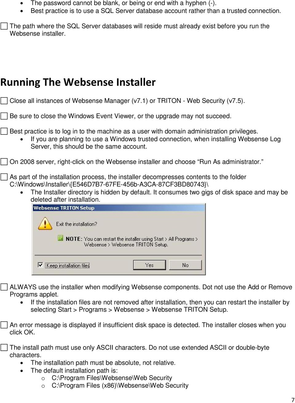 1) or TRITON - Web Security (v7.5). Be sure to close the Windows Event Viewer, or the upgrade may not succeed.