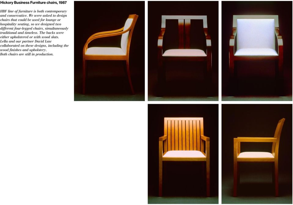 four-legged chairs, simultaneously traditional and timeless. The backs were either upholstered or with wood slats.