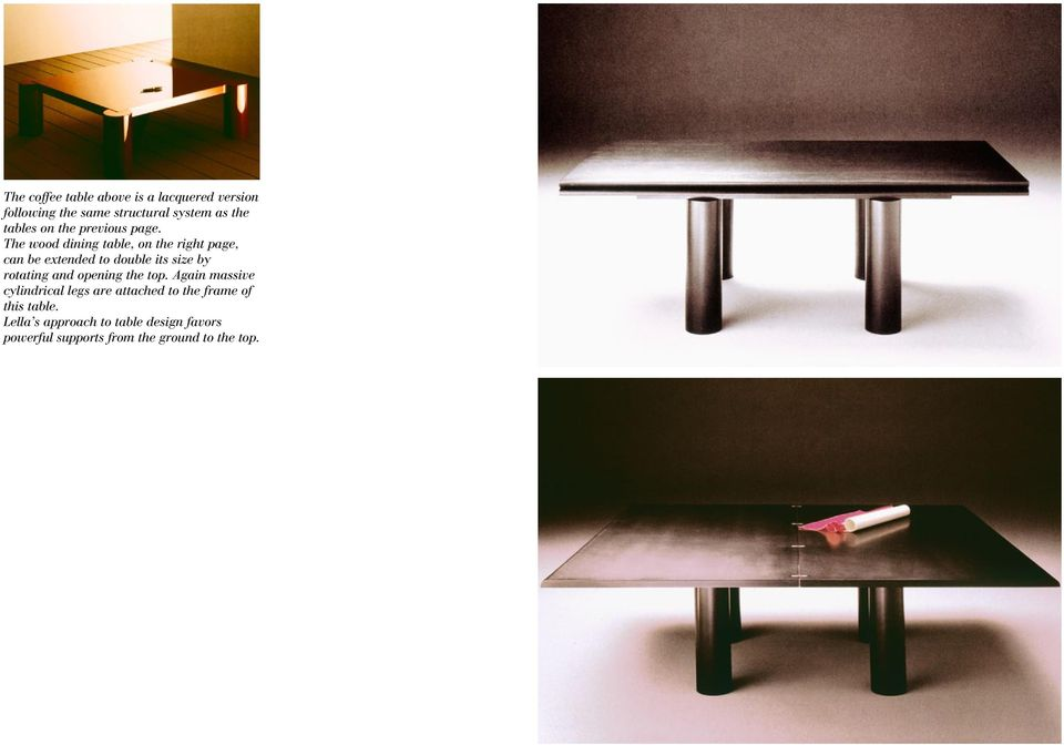 The wood dining table, on the right page, can be extended to double its size by rotating and