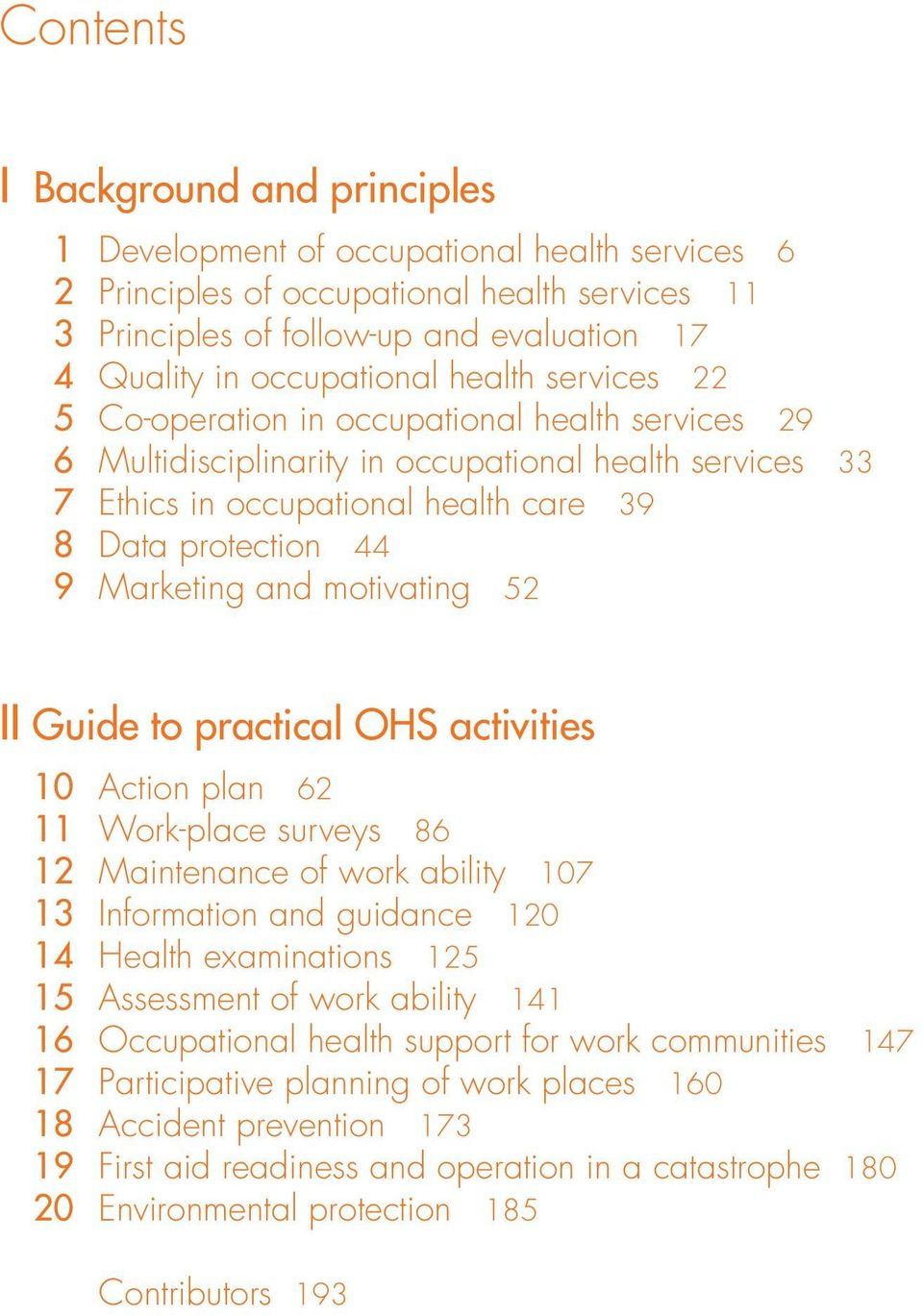 9 Marketing and motivating 52 II Guide to practical OHS activities 10 Action plan 62 11 Work-place surveys 86 12 Maintenance of work ability 107 13 Information and guidance 120 14 Health examinations