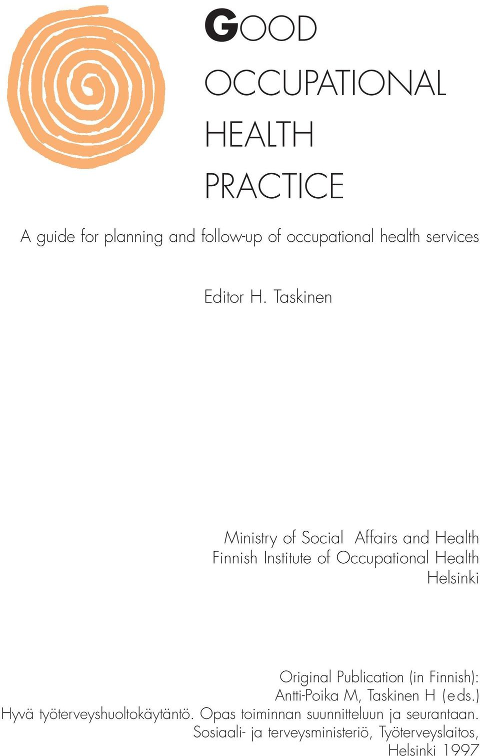 Taskinen Ministry of Social Affairs and Health Finnish Institute of Occupational Health Helsinki