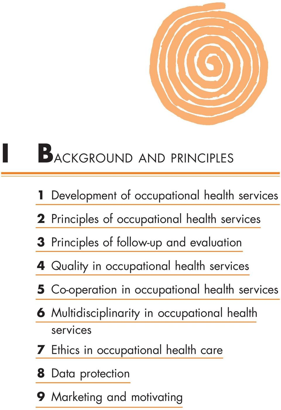 health services 5 Co-operation in occupational health services 6 Multidisciplinarity in