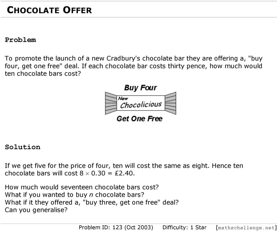 If we get five for the price of four, ten will cost the same as eight. Hence ten chocolate bars will cost 8 0.30 = 2.40.