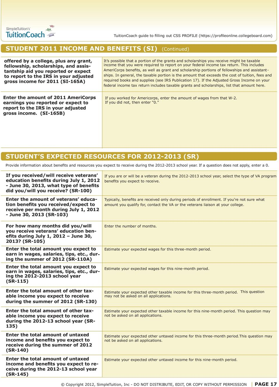 Worksheet guidelines why use this tool how does the css profile this includes americorps benefits as well as grant and scholarship portions of fellowships and assistantships falaconquin