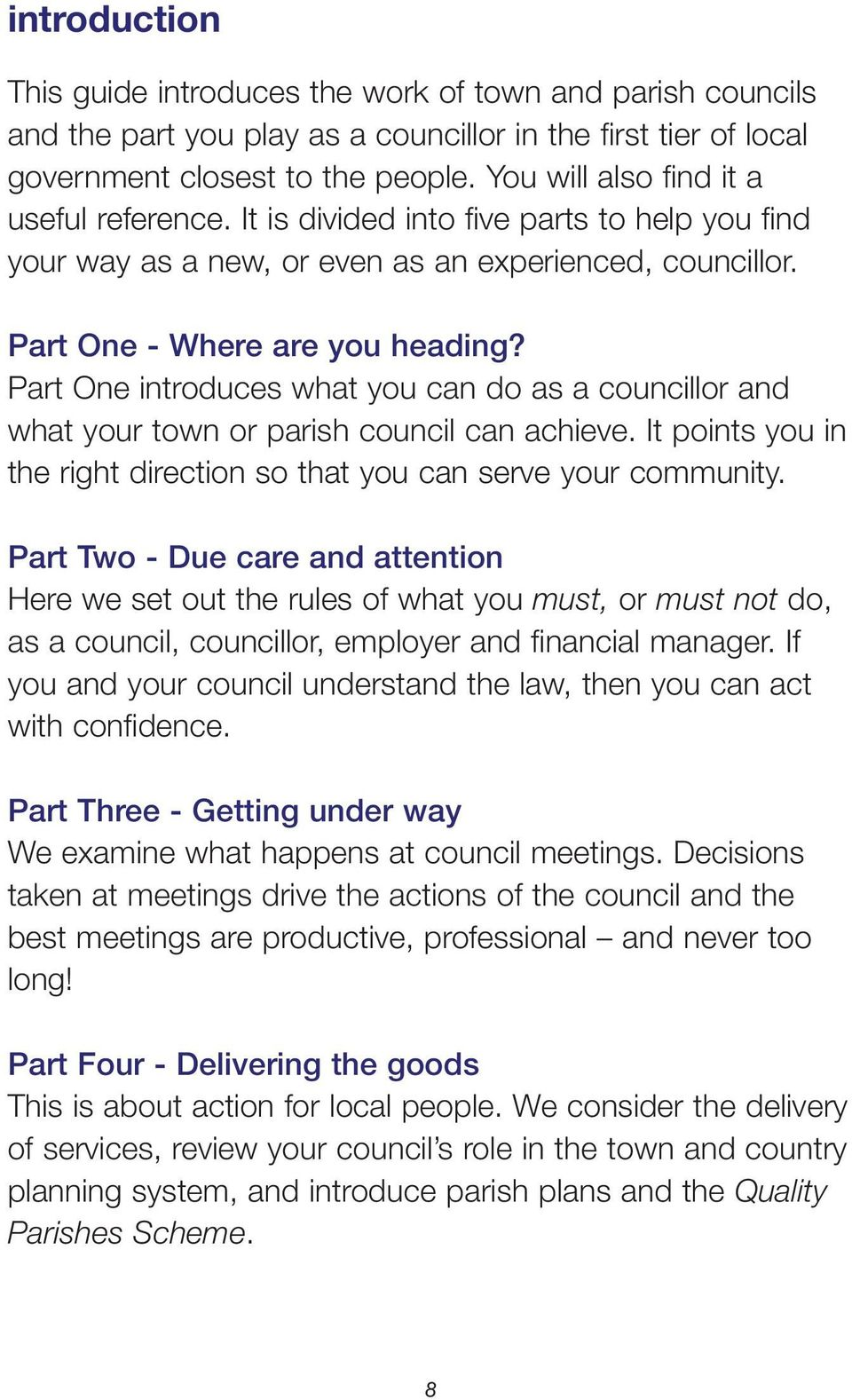 Part One introduces what you can do as a councillor and what your town or parish council can achieve. It points you in the right direction so that you can serve your community.