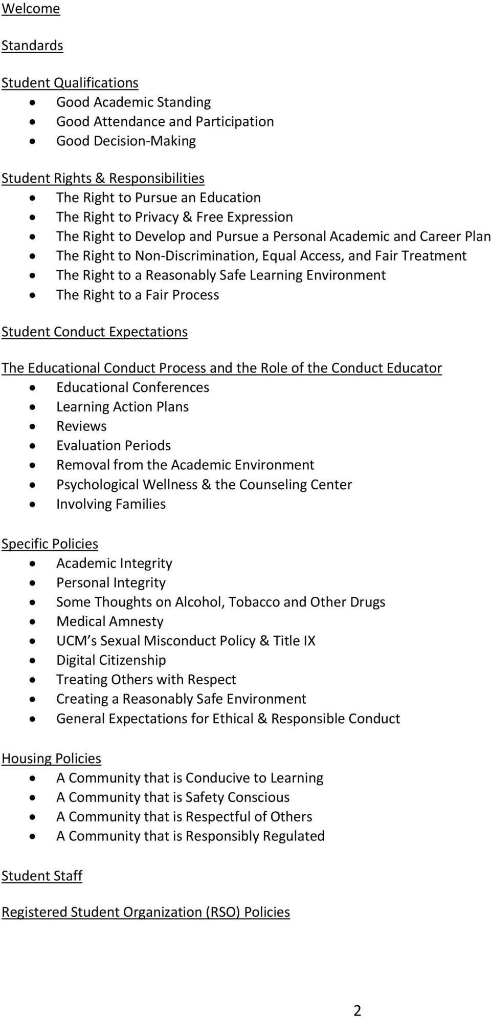 Environment The Right to a Fair Process Student Conduct Expectations The Educational Conduct Process and the Role of the Conduct Educator Educational Conferences Learning Action Plans Reviews