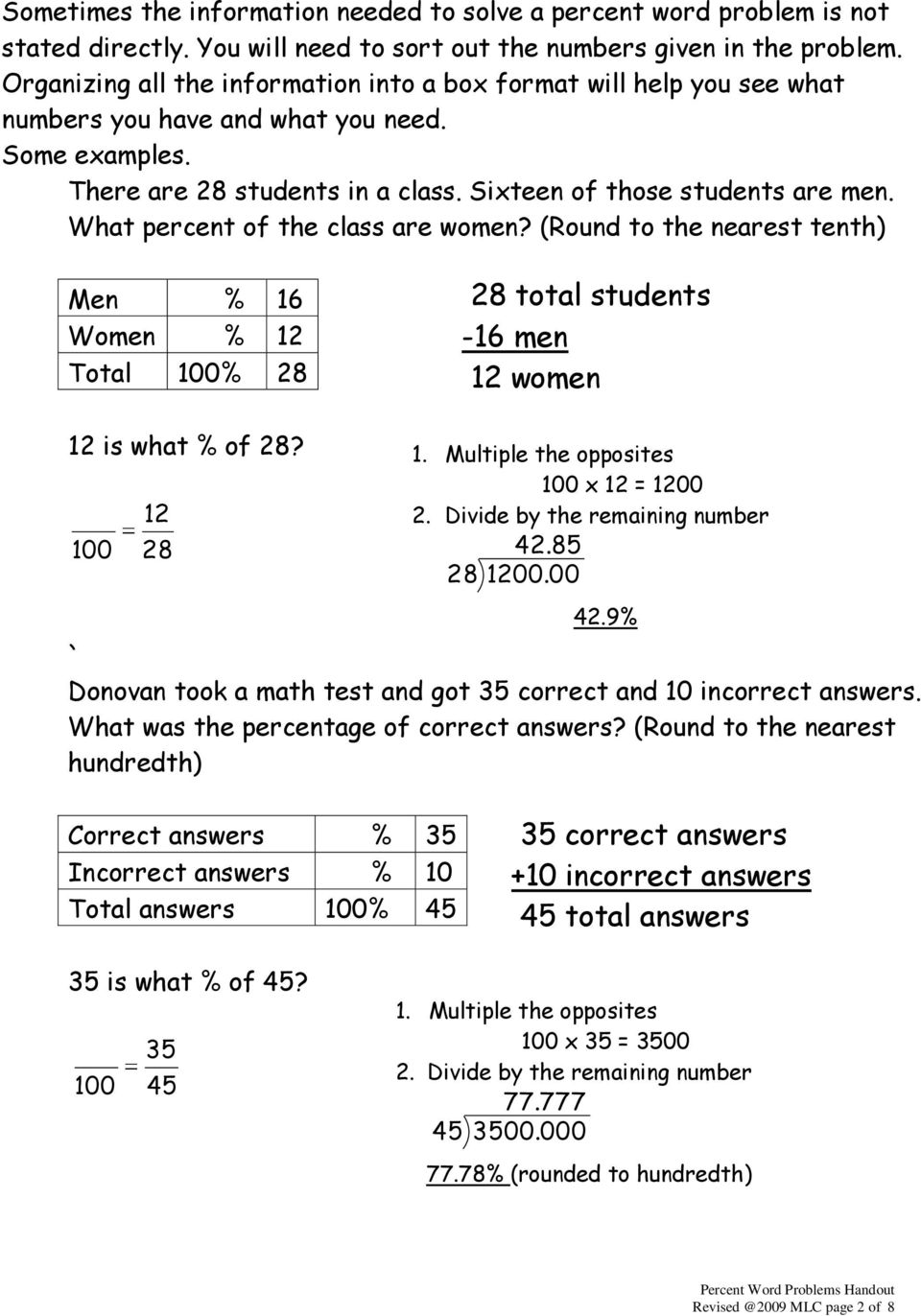 What percent of the class are women? (Round to the nearest tenth) Men % 16 Women % 12 Total % 28 28 total students -16 men 12 women 12 is what % of 28? 12 28 1. Multiple the opposites x 12 = 1200 2.