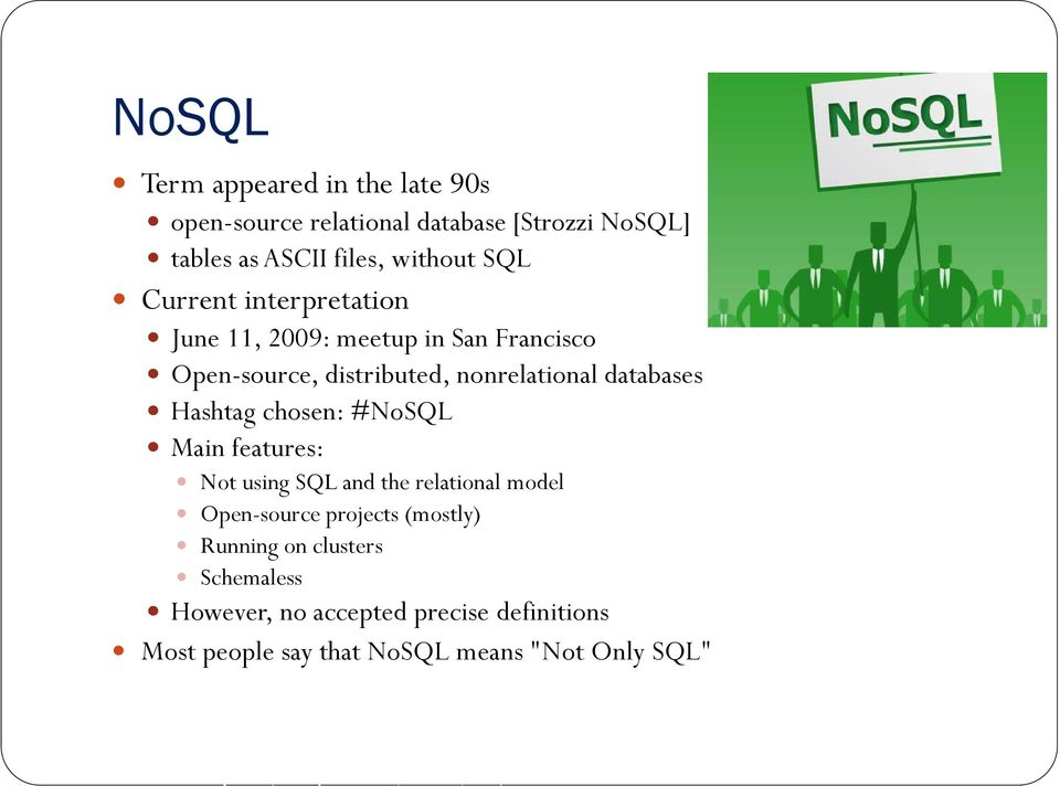 databases Hashtag chosen: #NoSQL Main features: Not using SQL and the relational model Open-source projects