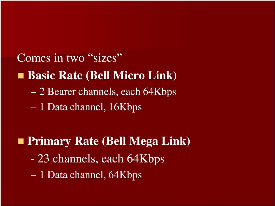 channel, 16Kbps Primary Rate (Bell Mega Link)