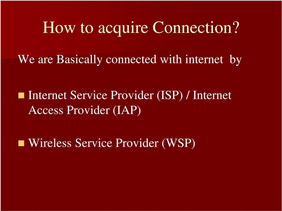 by Internet Service Provider (ISP) /
