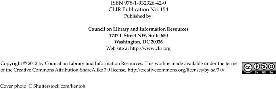 20036 Web site at http://www.clir.org Copyright 2012 by Council on Library and Information Resources.