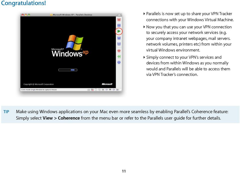 network volumes, printers etc) from within your virtual Windows environment.