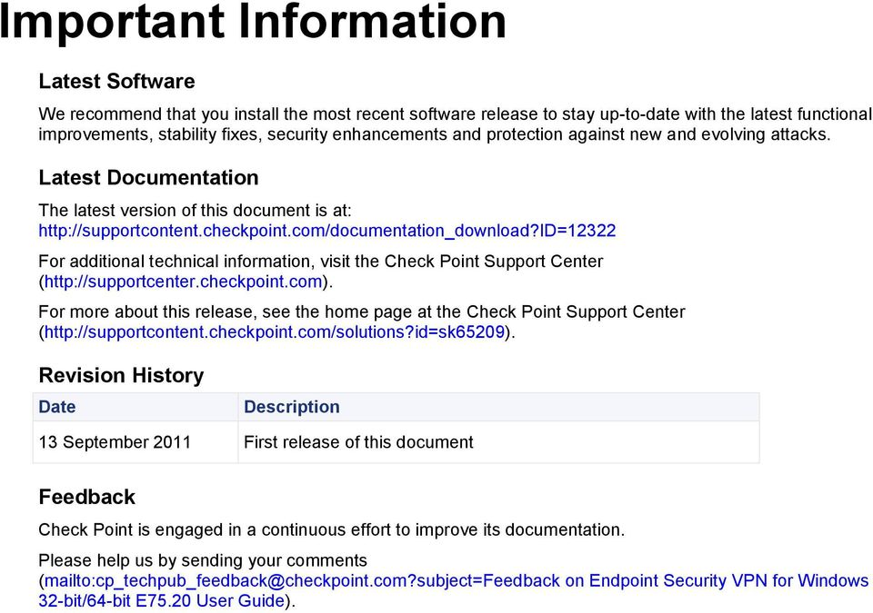 id=12322 For additional technical information, visit the Check Point Support Center (http://supportcenter.checkpoint.com).