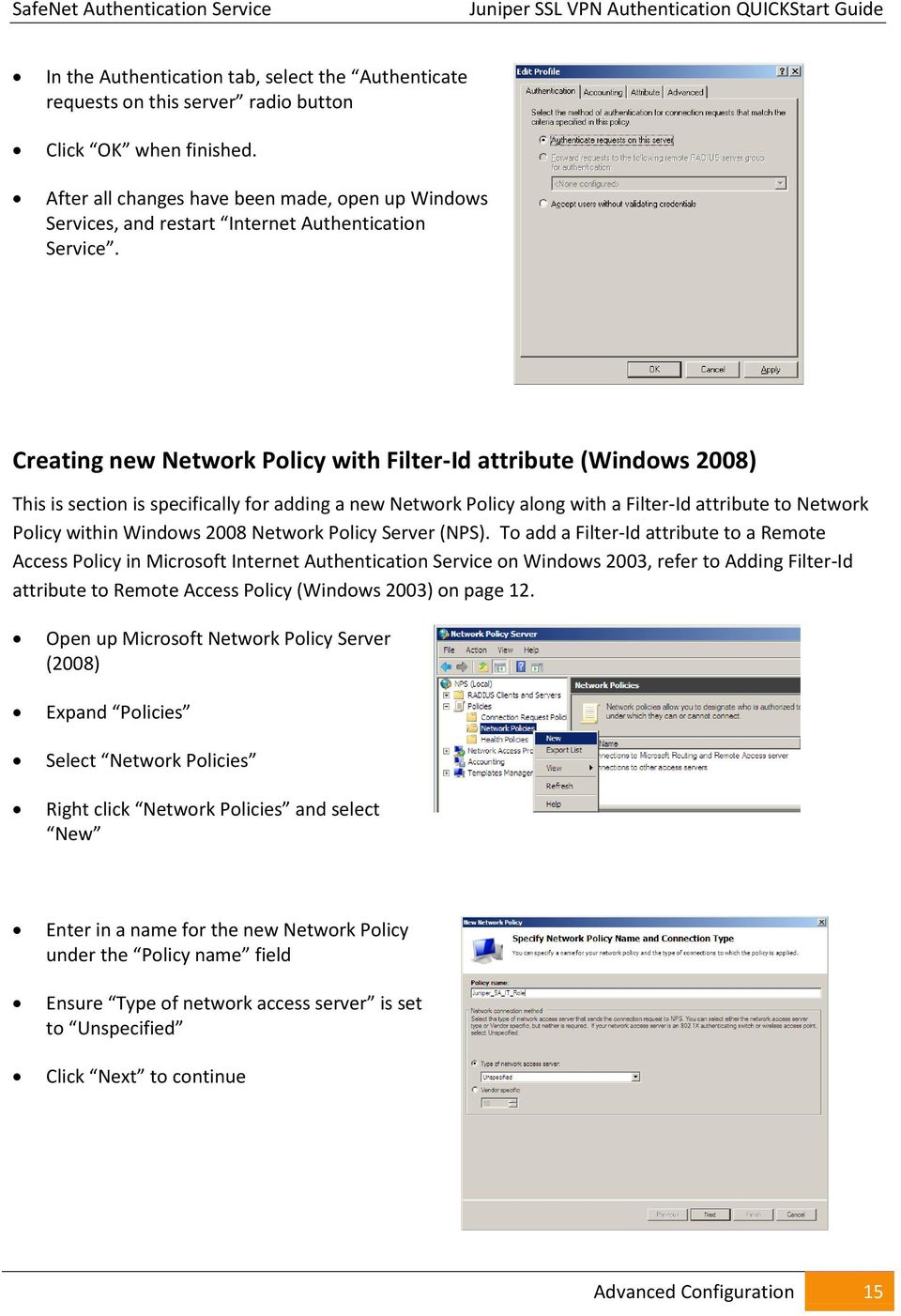 Creating new Network Policy with Filter-Id attribute (Windows 2008) This is section is specifically for adding a new Network Policy along with a Filter-Id attribute to Network Policy within Windows