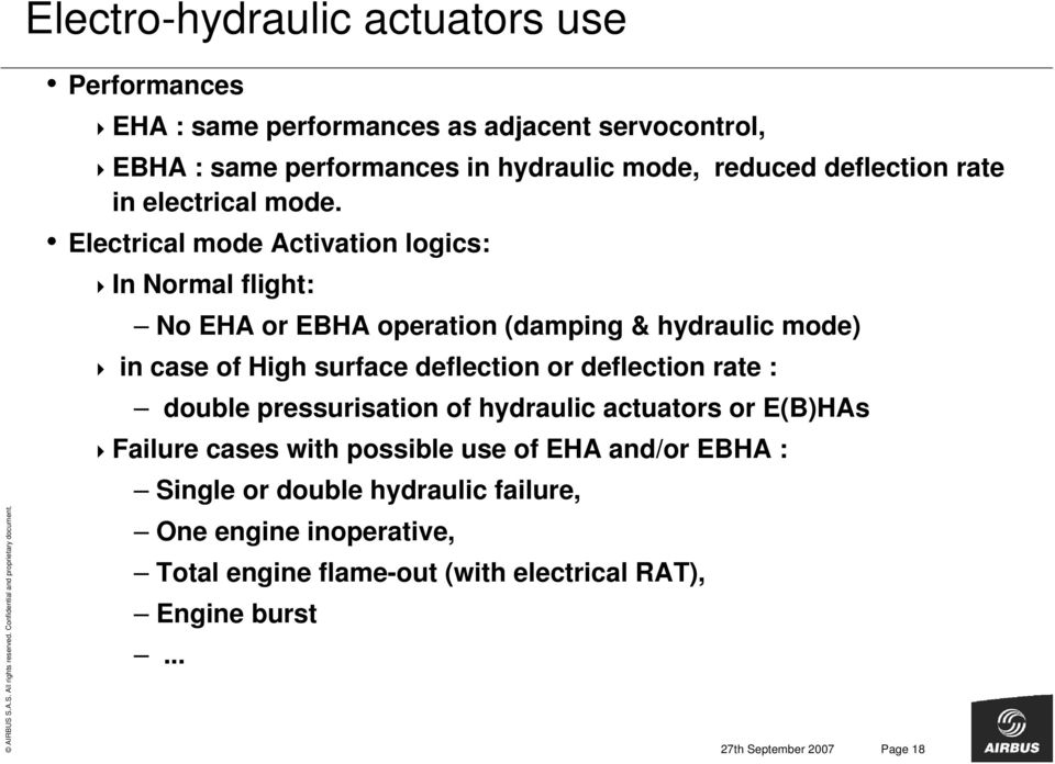 Electrical mode Activation logics: In Normal flight: No EHA or EBHA operation (damping & hydraulic mode) in case of High surface deflection or