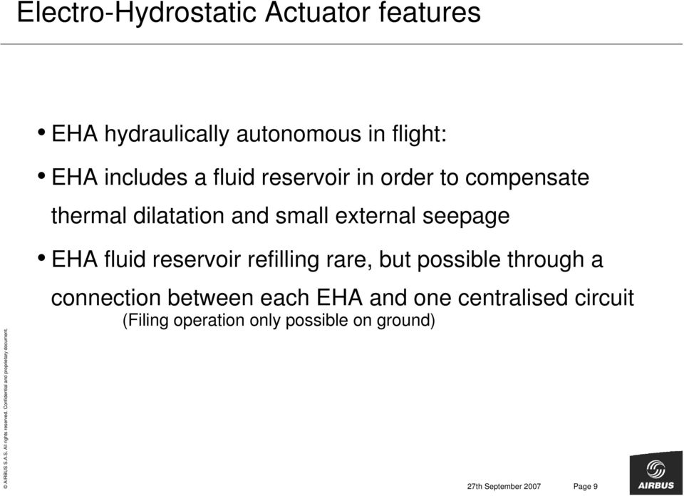 fluid reservoir refilling rare, but possible through a connection between each EHA and one