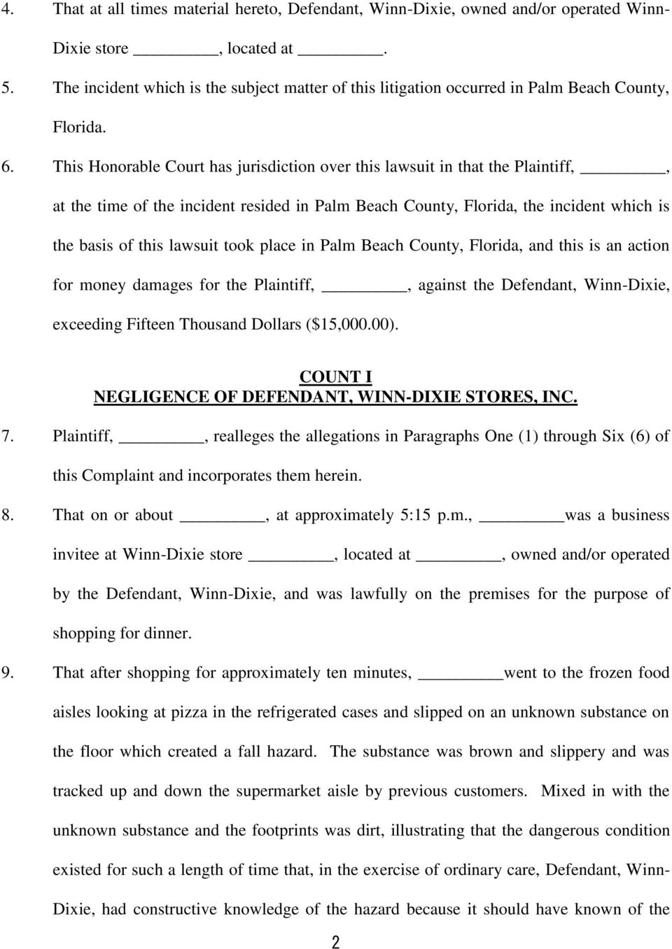 This Honorable Court has jurisdiction over this lawsuit in that the Plaintiff,, at the time of the incident resided in Palm Beach County, Florida, the incident which is the basis of this lawsuit took