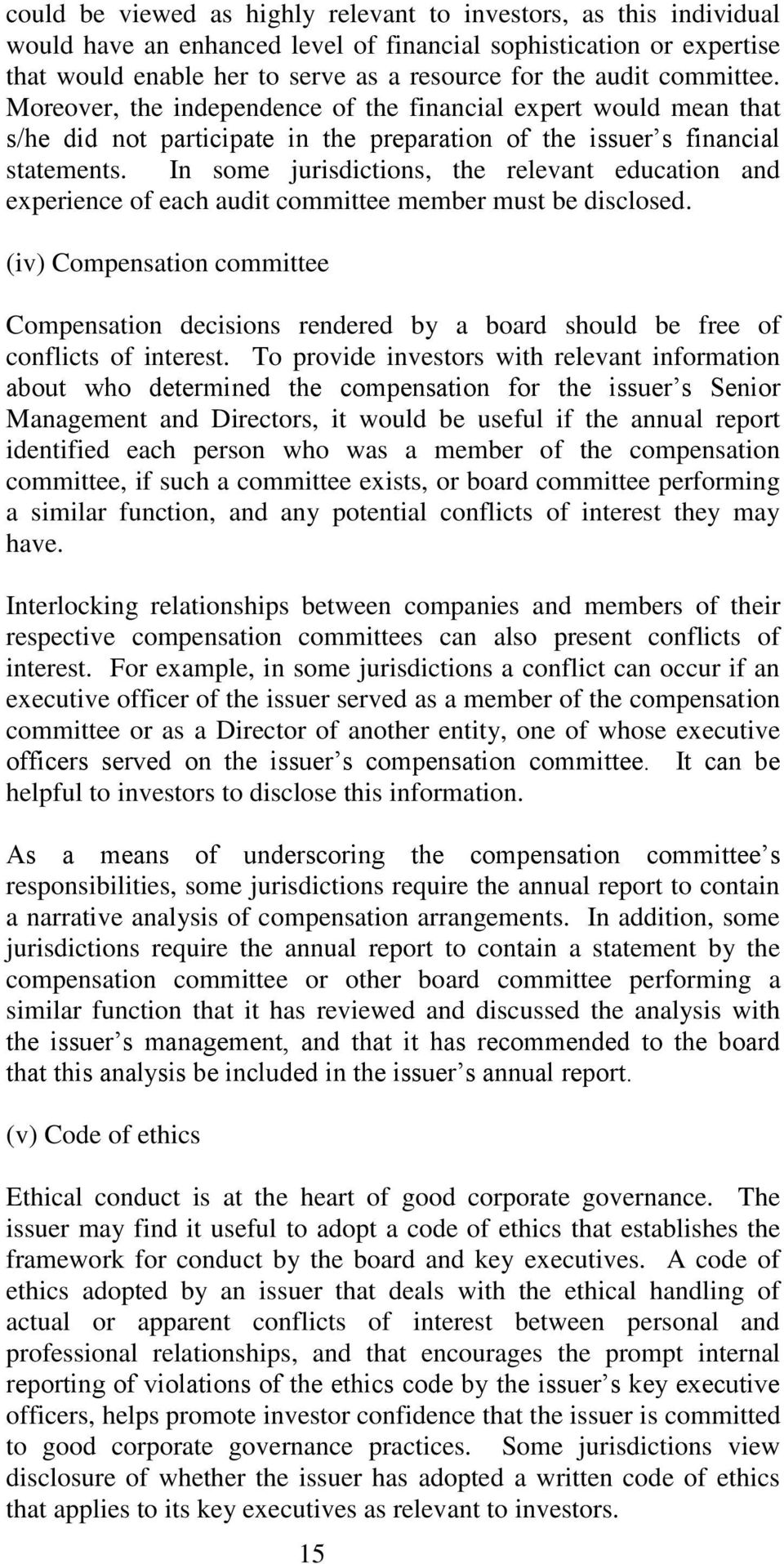 In some jurisdictions, the relevant education and experience of each audit committee member must be disclosed.