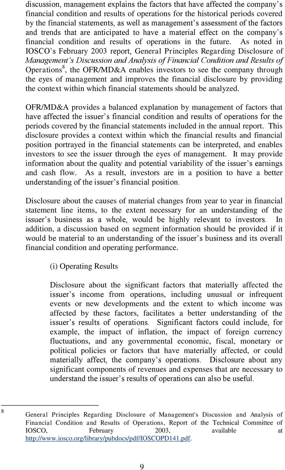 As noted in IOSCO s February 2003 report, General Principles Regarding Disclosure of Management s Discussion and Analysis of Financial Condition and Results of Operations 8, the OFR/MD&A enables
